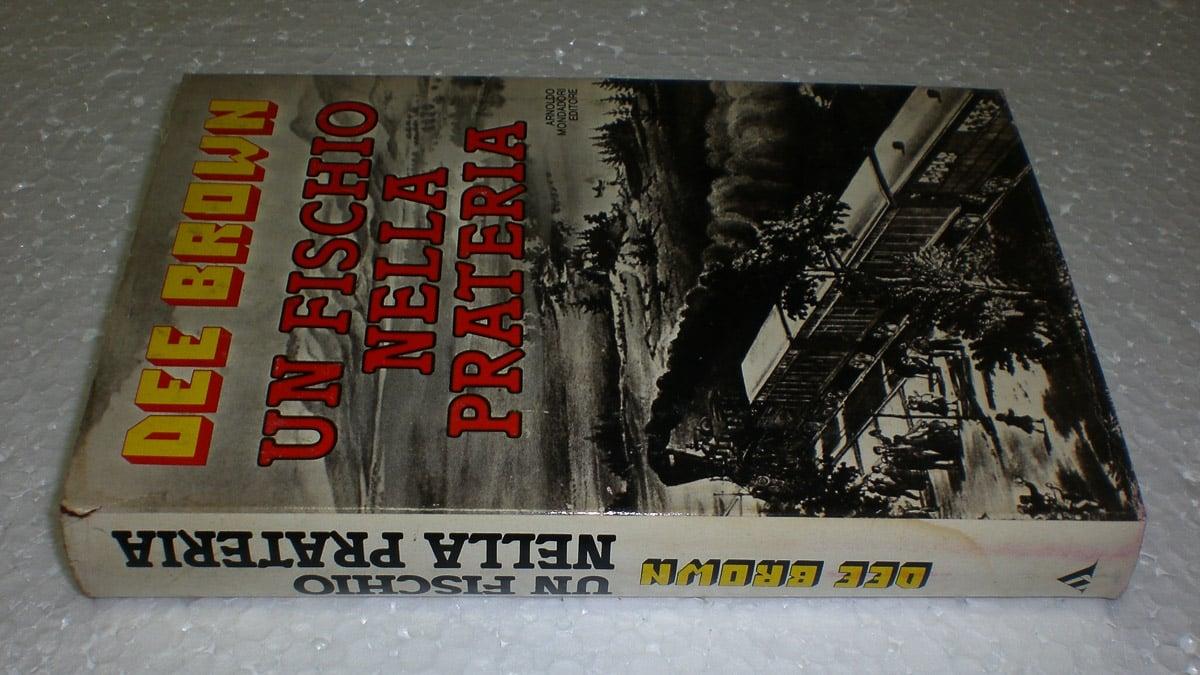 Dee Brown – Un Fischio nella Prateria Mondadori