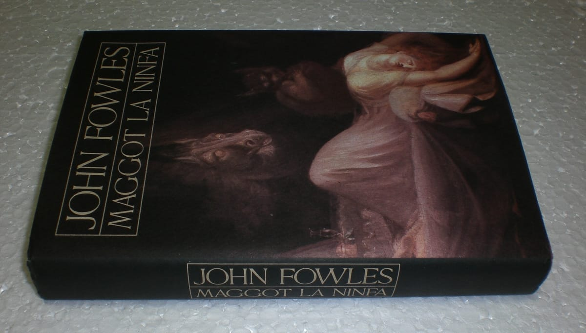 John Fowles – Maggot la Ninfa Cde